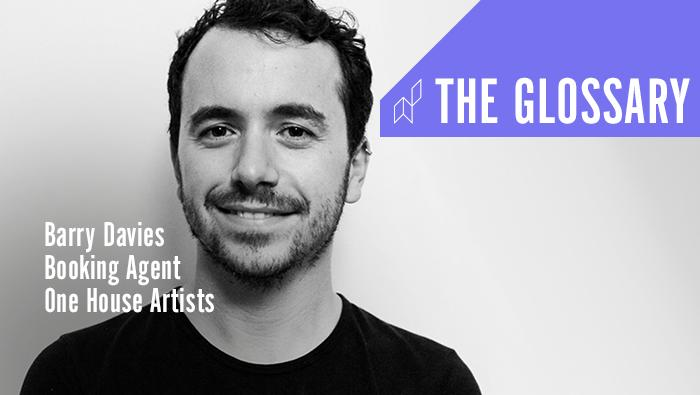 The Glossary: Booking Agent at One House Artist | Barry Davies