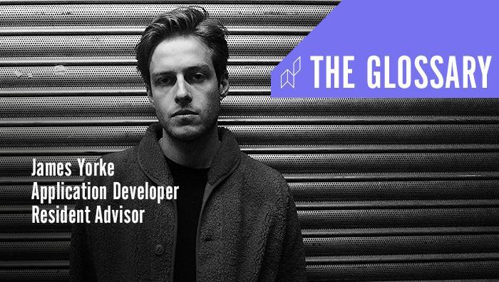 The Glossary: Application Developer at Resident Advisor | James Yorke