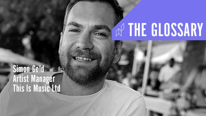 The Glossary: Artist Manager at This Is Music Ltd |  Simon Gold