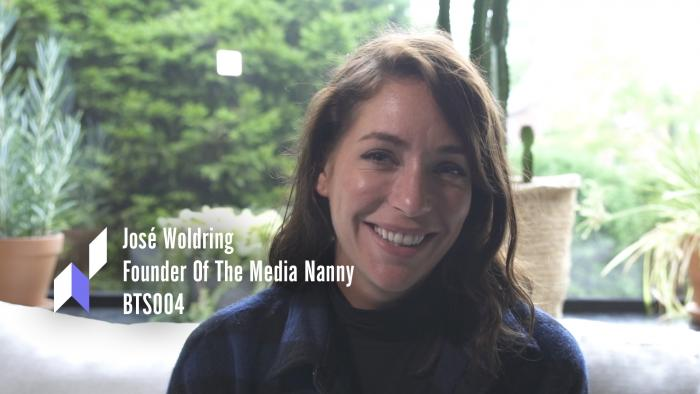 Behind The Scenes 004: José Woldring, Founder of The Media Nanny